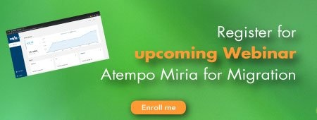 Register for upcoming webinars: Atempo Miria for Migration!