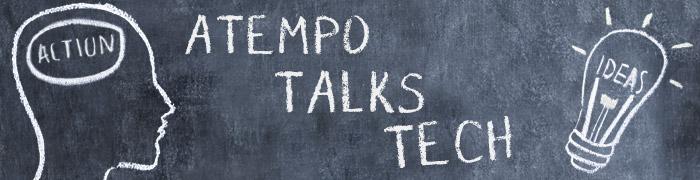 Atempo Talks Tech