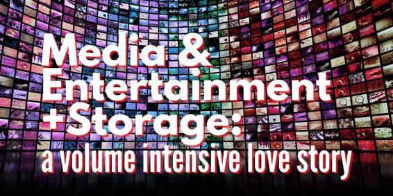 Media & Entertainment +Storage a volume intensive love story-1